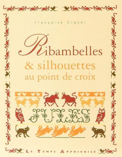 Ribambelles & Silhouettes au Point de Croix