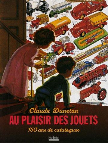 Au plaisir des jouets : 150 ans de catalogues par Claude Duneton