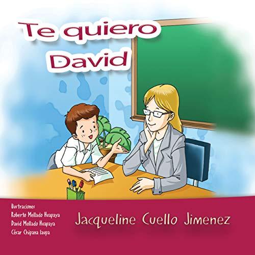 Te quiero David (Colección Esperanza nº 10) por Jacqueline Cuello Jimenez