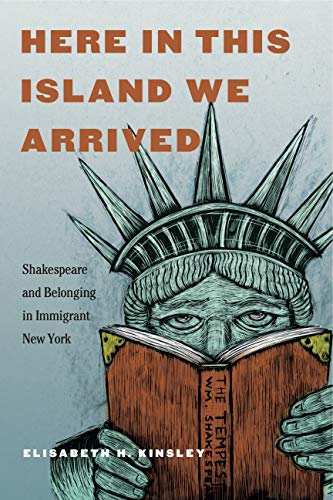Here in This Island We Arrived: Shakespeare and Belonging in Immigrant New York