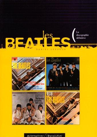 Les Beatles : La Discographie définitiv...