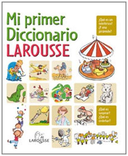 Mi primer diccionario Larousse / My Firs...