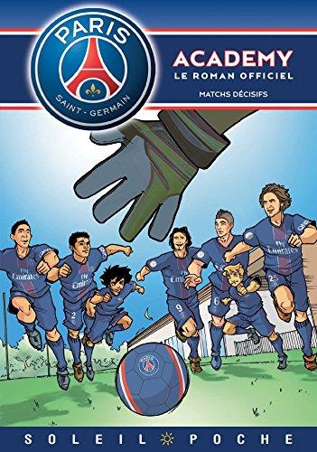 Paris Saint-Germain Academy - Matchs dcisifs