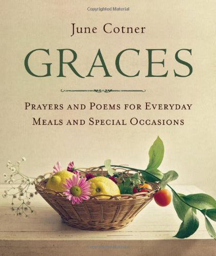 Graces Prayers And Poems For Everyday Meals And Special Occasions