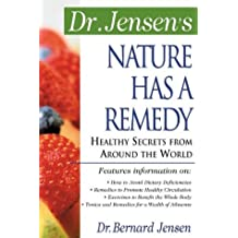 Dr. Jensen's Nature Has a Remedy: Healthy Secrets from Around the World