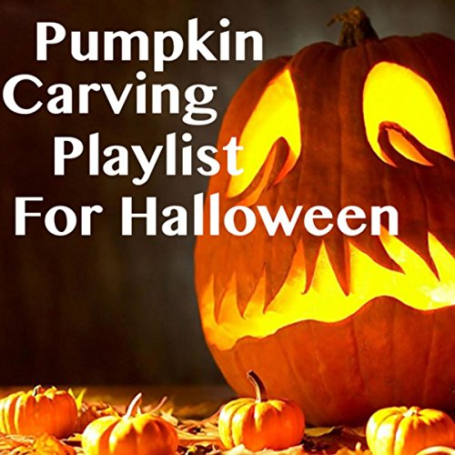 Pumpkin Carving Playlist For Halloween (Spooky Halloween Playlist Für)
