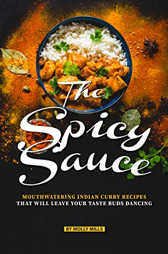 The Spicy Sauce: Mouthwatering Indian Curry Recipes that will leave your taste buds Dancing (English Edition) - Indian Red Clay