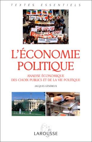 L'économie politique : Analyse économique des choix publics et de la vie politique