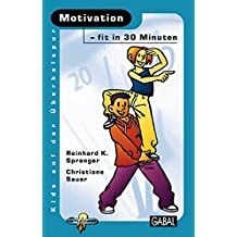 Motivation - fit in 30 Minuten (Kids auf der Überholspur)