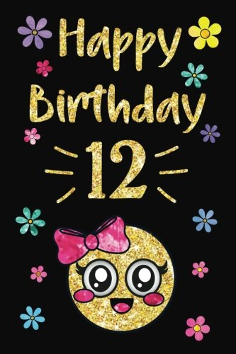 Happy Birthday Year Journal, Happy Birthday, 12: Emoji Happy 12th Birthday Journal Notebook, Birthday Emojis Journal for 12 Year Old Girls, Writing, ... Girl!: Volume 12 (Memory Keepers for Kids) por Memory Keepers