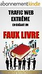 Trafic Web Extr�me En Cr�ant Un Faux...