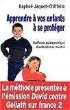 Apprendre à vos enfants à se protéger - KidPower, guide pratique d'autodéfense illustré