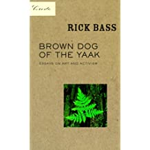 Brown Dog of the Yaak: Essays on Art and Activism (Credo)