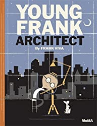 Young Frank, Architect by Frank Viva (17-Sep-2013) Hardcover