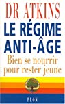 Le Régime anti-âge par Robert Atkins