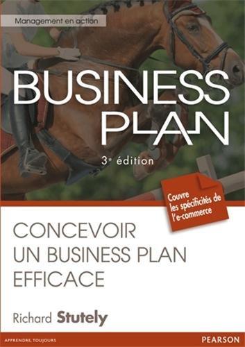 Business plan 3e édition : Concevoir un business plan efficace par Richard Stutely