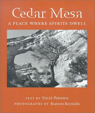Cedar Mesa: A Place Where Spirits Dwell (Desert Places)