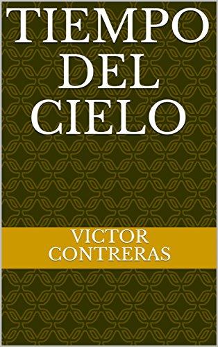 Tiempo del cielo por Victor Contreras