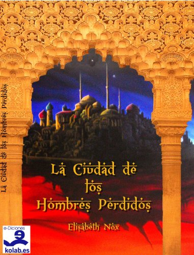 La Ciudad de los Hombres Perdidos (Colección Novela Fantástica) por Elisabeth Nox