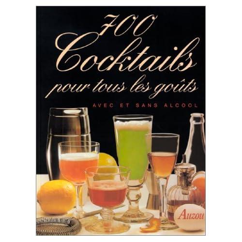 700 cocktails pour tous les goûts avec et sans alcool