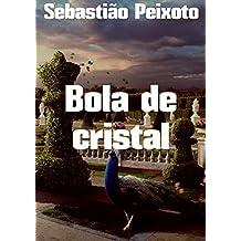 Bola de cristal (Portuguese Edition)