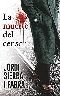 La muerte del censor par Jordi Sierra i Fabra