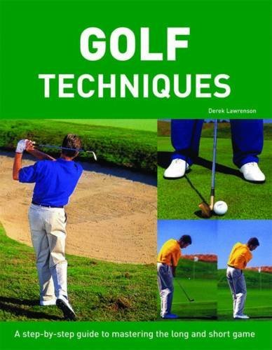 Step by Step Golf Techniques by Derek Lawrenson (2004-05-01)