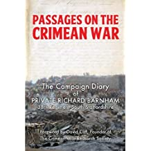 Passages on the Crimean War: The Journal of Private Richard Barnham, 38th Regiment, South Staffordshire