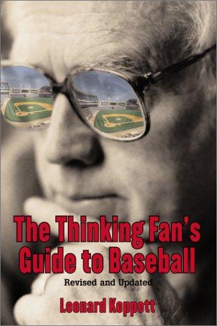 The Thinking Fan's Guide to Baseball por Leonard Koppett