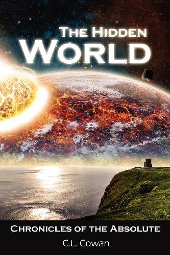 The Hidden World, Chronicles of the Absolute por C. L. Cowan