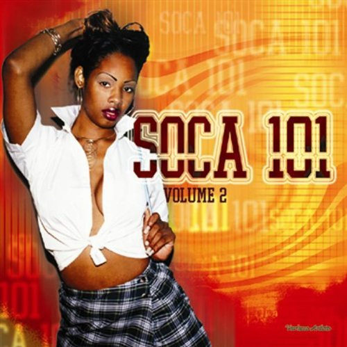 Soca 101 2 by VARIOUS ARTISTS (2002-08-27) (Soca 101)