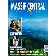 MASSIF CENTRAL MAGAZINE N? 3 du 01-05-1994 AUBUSSON - SUR LES TRACES DE LA REINE MARGOT - SPORT - LA PARAPENTE EN MASSIF - REBOUTEUX ET GUERISSEURS - FETE DE L'ESTIVE A ALLANCH