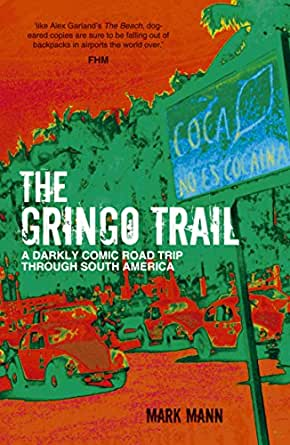 The gringo trail a darkly comic road trip through south america enter your mobile number or email address below and well send you a link to download the free kindle app then you can start reading kindle books on your fandeluxe Epub