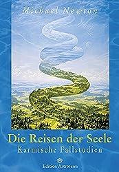 Die Reisen der Seele: Karmische Fallstudien (Edition Astroterra)