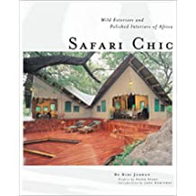 Safari Chic: Wild Exteriors and Polished Interiors of Africa