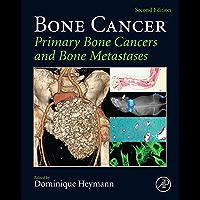 Bone Cancer: Primary Bone Cancers and Bone Metastases (English Edition)