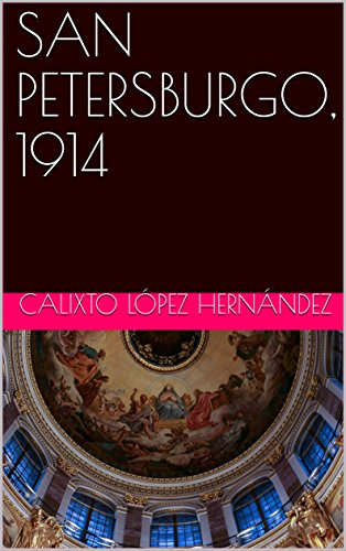 SAN PETERSBURGO, 1914 (Spanish Edition)