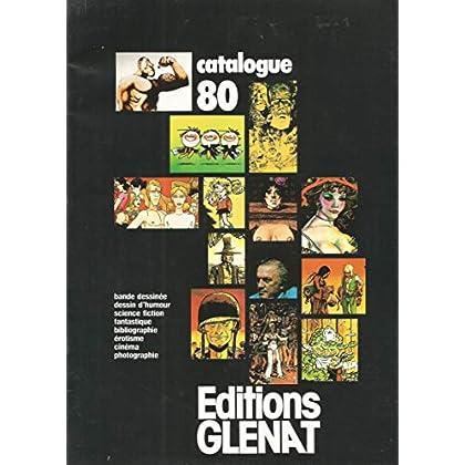 catalogue 80 - Editions GLENAT [ bande dessinée, dessin d'humour, science fiction, fantastique, bibliographie, érotisme, cinéma, photographie ]