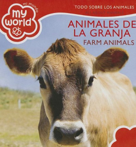 Animales de la Granja \ Farm Animals: Eodo Sobre Los Animales \ All About Animals (Mi Mundo \ My World) por Brimax Publishing