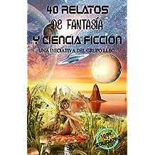 40 Relatos de Fantasía y Ciencia Ficción: Libro benéfico (Hospital Amic de la Fundación Sant Joan de Déu)
