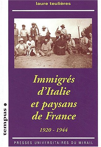 Immigrés d'Italie et paysans de France 1920-1944