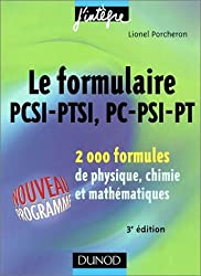 Le formulaire PCSI-PTSI, PC-PSI-PT : 2000 formules de physique, chimie et mathématiques