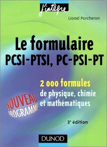Le formulaire PCSI-PTSI, PC-PSI-PT : 2000 formules de physique, chimie et mathmatiques