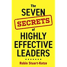 The Seven Secrets of Highly Effective Leaders