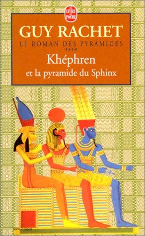 Khephren et la Pyramide du Sphinx par Guy Rachet