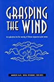 download ebook grasping the wind: an exploration into the meaning of chinese acupuncture point names by andrew w. ellis (1989-08-02) pdf epub