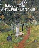 Gauguin et Laval en Martinique