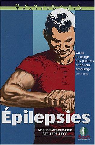 Télécharger Epilepsies : Guide à l'usage des patients et de leur entourage PDF Livre En Ligne