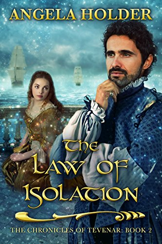 ebook: The Law of Isolation (The Chronicles of Tevenar Book 2) (B014SAQVIW)