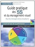 Guide pratique des 5S et du management visuel : Pour les managers et les encadrants (Livres outils - Performance) (French Edition)